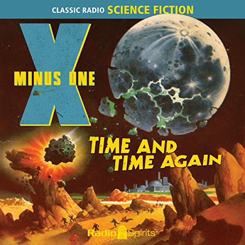 X Minus One: Time and Time Again audiobook cover art