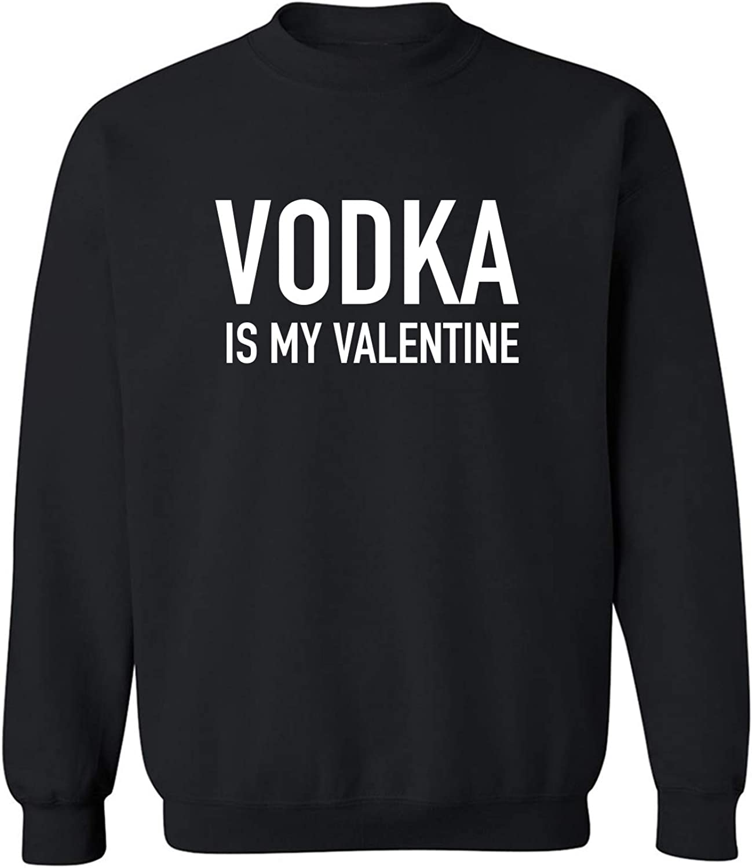 Vodka Is My Valentine Crewneck Sweatshirt