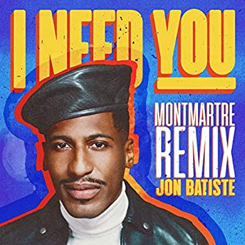 I NEED YOU (Montmartre Remix)