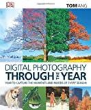 Digital Photography Through the Year - Digital Photography Book