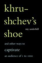 Khrushchev's Shoe: And Other Ways to Captivate an Audience of 1 to 1,000