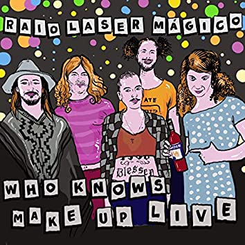 Who Knows Make up Live (Live)