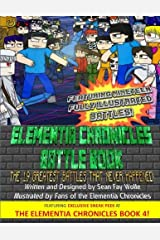 The Elementia Chronicles Battle Book: The Greatest Battles That Never Happened Paperback