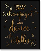 Time To Drink Champagne and Dance on The Tables Black Gold Foil Print Bar Sign Bachelorette Party Wedding Reception 8 inches x 10 inches C40