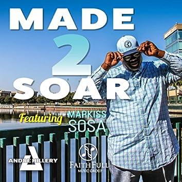 Made 2 Soar (feat. Markiss Sosa)