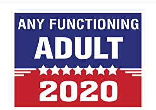 Any Functioning Adult in 2020 18X24 inch 2-Sided Political Yard Signs with Stakes (1)