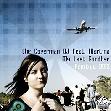 My Last Goodbye (feat. Martina) [Remixes 2012]