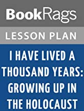 Lesson Plans I Have Lived a Thousand Years: Growing Up in the Holocaust