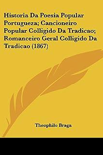 Historia Da Poesia Popular Portugueza; Cancioneiro Popular Colligido Da Tradicao; Romanceiro Geral Colligido Da Tradicao (...