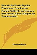 Historia Da Poesia Popular Portugueza; Cancioneiro Popular Colligido Da Tradicao; Romanceiro Geral Colligido Da Tradicao (1867)