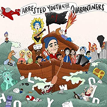 Arrested Youth & the Quarantiners