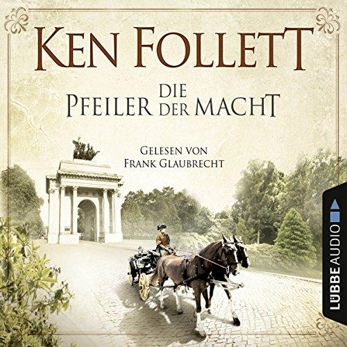 Die Pfeiler der Macht                   Autor:                                                                                                                                 Ken Follett                               Sprecher:                                                                                                                                 Frank Glaubrecht                      Spieldauer: 6 Std. und 28 Min.     360 Bewertungen     Gesamt 4,2