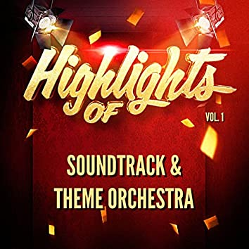 Highlights of Soundtrack & Theme Orchestra, Vol. 1