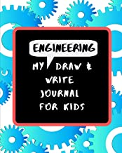 My Engineering Draw & Write Journal For Kids: 48 Fun Drawing and Writing Prompts to Learn about the Engineering Design Pro...