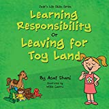 Kids book on feelings: Life Skills Series – Learning Responsibility or Leaving For Toy Land: A kids book on feelings, children s books by age 3 5, i can ... preschool (Children s Life Skills Series 2)