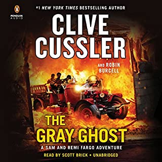 The Gray Ghost                   Written by:                                                                                                                                 Clive Cussler,                                                                                        Robin Burcell                               Narrated by:                                                                                                                                 Scott Brick                      Length: 10 hrs and 39 mins     15 ratings     Overall 4.9