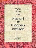 Hernani - Ou l'Honneur castillan - Format Kindle - 5,99 €