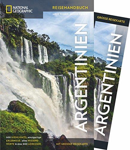 NATIONAL GEOGRAPHIC Reisehandbuch Argentinien: Der ultimative Reiseführer mit über 500 Adressen und praktischer Faltkarte zum Herausnehmen für alle Traveler. (NG_Reiseführer)