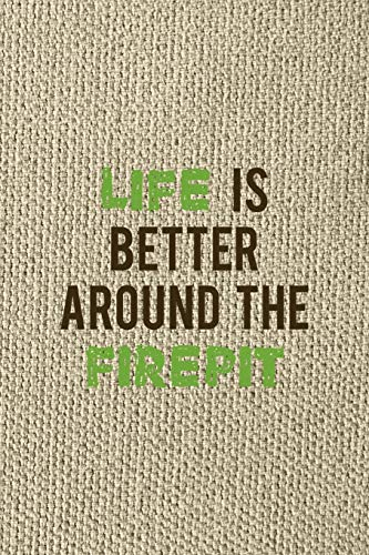 Life Is Better Around The Firepit: Notebook Journal Composition Blank Lined Diary Notepad 120 Pages Paperback Brown Texture Smore