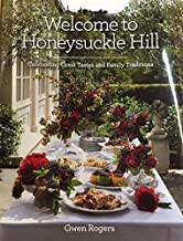 Welcome to Honeysuckle Hill : Celebrating Great Tastes and Family Traditions