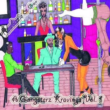 A Gangsterz Kravingz, Vol 1
