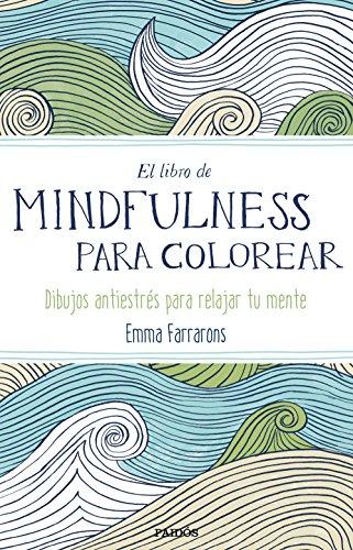 El libro de mindfulness para colorear: Terapia antiestrés para gente muy ocupada (Libros Singulares)