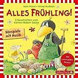 Alles Frühling!: Alles Freunde!, Alles wächst!, Alles gefärbt! (Der kleine Rabe Socke): Drei Geschichten vom kleinen Raben Socke: 1 CD - Nele Moost
