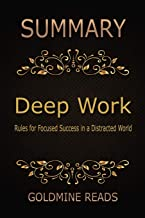 Summary - Deep Work: Rules for Focused Success in a Distracted World