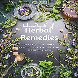 Handbook of Herbal Remedies     Herbal's Uses, Dose, Safety, Tea Recipes and Essential Oils              By:                                                                                                                                 Natural Remee                               Narrated by:                                                                                                                                 Derik Hendrickson                      Length: 1 hr and 7 mins     Not rated yet     Overall 0.0