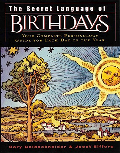 The Secret Language of Birthdays: Your Complete Personology Guide for Each Day of the Year
