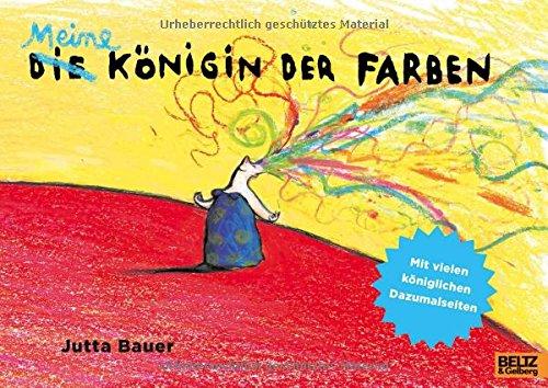 Meine Königin der Farben: Vierfarbiges Bilderbuch mit vielen Dazumalseiten