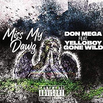 Miss My Dawg (feat. Yelloboy Gonewild)