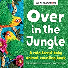 Over in the Jungle: A rain forest baby animal counting book (Our World, Our Home)