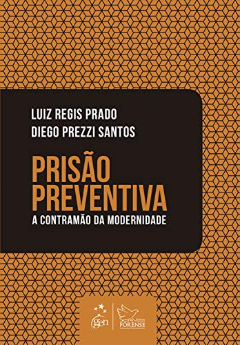 Prisão preventiva: A contramão da modernidade