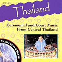 Thailand: Ceremonial & Court Music From Central Thailand