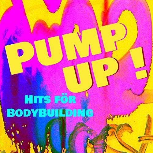 Pump Up! - Hits för BodyBuilding & Fitness Träning för Sexy Body