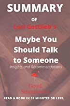 Summary of Lori Gottlieb's Book: Maybe You Should Talk to Someone: A Therapist, HER Therapist, and Our Lives Revealed