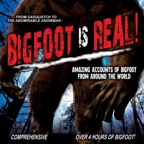 Bigfoot Is Real! audiobook cover art