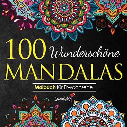 100 Wunderschöne Mandalas: Mandala Malbuch für Erwachsene, toller Antistress-Zeitvertreib zum Entspannen mit schönen Malvorlagen zum Ausmalen