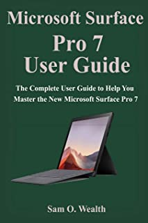 Microsoft Surface Pro 7 User Guide: The Complete User Guide to Help You Master the New Microsoft Surface Pro 7