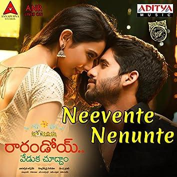 """Neevente Nenunte (From """"Raarandoi Veduka Choodham"""")"""