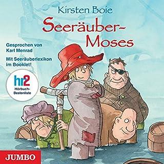 Seeräuber-Moses                   Autor:                                                                                                                                 Kirsten Boie                               Sprecher:                                                                                                                                 Karl Menrad                      Spieldauer: 5 Std. und 33 Min.     47 Bewertungen     Gesamt 4,6