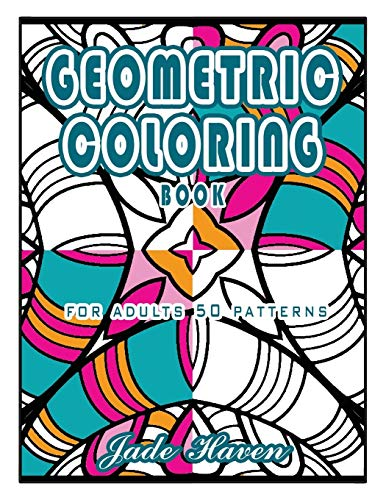 Geometric Coloring Book for Adults 50 Patterns: Create Colors, Play Patterns! (Design Originals) 50 Beautiful Textures to Inspire Your Creativity and Express Yourself.