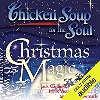 Chicken Soup for the Soul - Christmas Magic: 101 Holiday Tales of Inspiration, Love, and Wonder                   By:                                                                                                                                 Jack Canfield,                                                                                        Mark Victor Hansen                               Narrated by:                                                                                                                                 Jean Barrett                      Length: 9 hrs and 4 mins     16 ratings     Overall 4.1