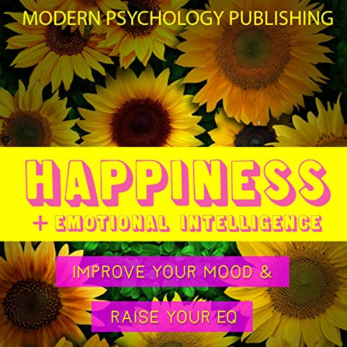 Happiness and Emotional Intelligence audiobook cover art