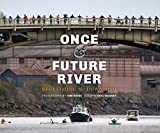 Once and Future River: Reclaiming the Duwamish (Ruth E. Kirk Books)