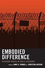 Embodied Difference: Divergent Bodies in Public Discourse