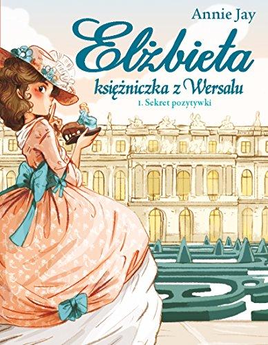 Elżbieta. Księżniczka Wersalu. (1)