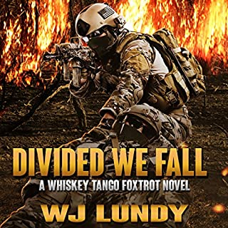 Divided We Fall: Whiskey Tango Foxtrot, Volume 6                   Auteur(s):                                                                                                                                 W.J. Lundy                               Narrateur(s):                                                                                                                                 Eric Vincent                      Durée: 7 h et 34 min     1 évaluation     Au global 5,0