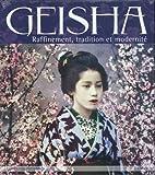 GEISHA RAFFINEMENT, TRADITION ET MODERNITE - E-T-A-I - 01/02/2011